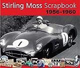 Stirling Moss scrapbook, 1956-1960 / Stirling Moss & Philip Porter ; design by Andrew Garman
