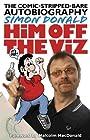 Him Off the Viz - Simon Donald