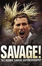 Savage!: The Robbie Savage Autobiography by…