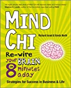 Mind Chi: Re-wire Your Brain in 8 Minutes a…
