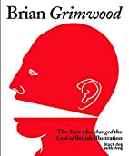 Brian Grimwood: The Man Who Changed the Look…