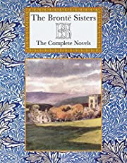 The Bronte Sisters The Complete Novels…