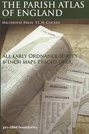 The Parish Atlas of England: Atlas of…