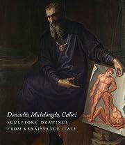 Donatello, Michelangelo, Cellini:…