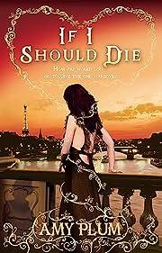 If I Should Die – tekijä: Amy Plum