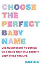 Choose the Perfect Baby Name: Use Numerology…