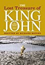 The Lost Treasure of King John: The Fenland's Greatest Mystery - Richard Waters