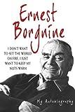 Ernest Borgnine : The Autobiography