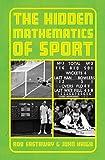 The hidden mathematics of sport / Rob Eastaway and John Haigh