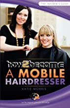 How To Become A Mobile Hairdresser…