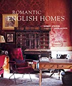 Romantic English Homes by Robert O'Byrne