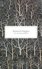 New and Selected Poems by Michael D. Higgins