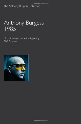 1985 written by Anthony Burgess