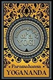 Autobiography of a Yogi / by Paramahansa Yogananda ; with a preface by W.Y. Evans-Wentz