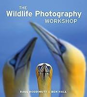 Wildlife Photography Workshop, The av Ross…