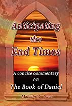 Anticipating the End Times (A concise…