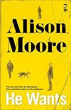 He Wants by Alison Moore