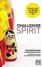 The Challenger Spirit: Organizations That…