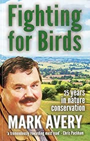 Fighting for Birds: 25 Years in Nature…