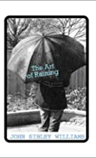The Art of Raining by John Sibley Williams