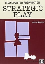 Grandmaster Preparation: Strategic Play af…
