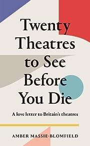 Twenty Theatres to See Before You Die de…
