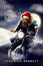 The Broomstick Bike by Veronica Bennett