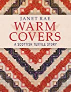 Warm Covers: A Scottish Textile Story by…