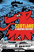 Scotland: A Graphic History by Jeff Fallow