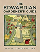 The Edwardian Gardener's Guide (Old…