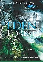 Eden Forest: Part one of the Saskia Trilogy…