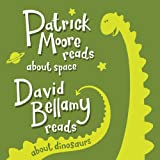 Patrick Moore reads about space & David Bellamy reads about dinosaurs