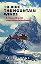 To Ride the Mountain Winds by Leslie Symons