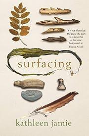 Surfacing – tekijä: Kathleen Jamie