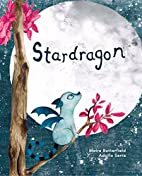 Stardragon by Moira Butterfield