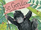 So Gorilla by Dean Russell
