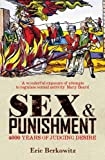 Sex and punishment : four thousand years of judging desire / Eric Berkowitz
