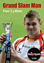 Grand Slam Man (Quickreads) by Dan Lydiate