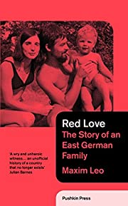Red Love: The Story of an East German Family…
