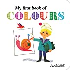 My First Book of Colours by Alain Gree