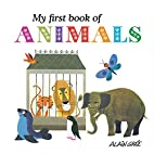 My First Book of Animals by Alain Gree
