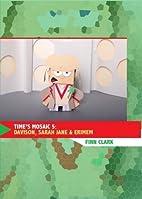 Time's Mosaic: No. 5 by Finn Clark