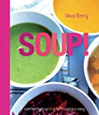 Soup: fresh, healthy recipes bursting with…