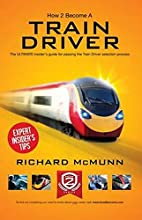 How to Become a Train Driver - the Ultimate…
