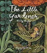 The Little Gardener de Emily Hughes