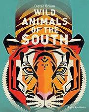 Wild Animals of the South av Dieter Braun