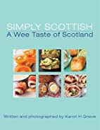 Simply Scottish a Wee Taste of Scotland by…