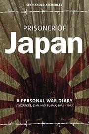 Prisoner of Japan: A Personal War Diary,…
