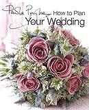 How to plan your wedding / Paula Pryke