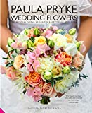 Paula pryke wedding flowers : Exceptional floral design for exceptional occasions